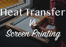 Heat Transfer vs Screen Printing: Learn Which is Better