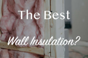 Top 5 Best Wall Insulation Reviews (Buying Guide in 2021)