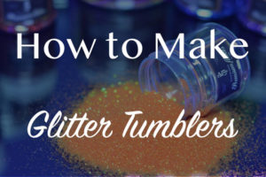 How To Make Glitter Tumblers With Epoxy: Great for Gifts!